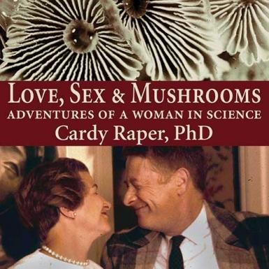 Love, Sex and Mushrooms